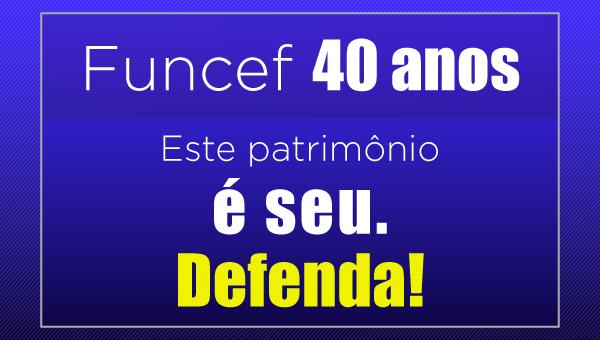 Editorial – Funcef 40 anos: esse patrimônio é nosso!