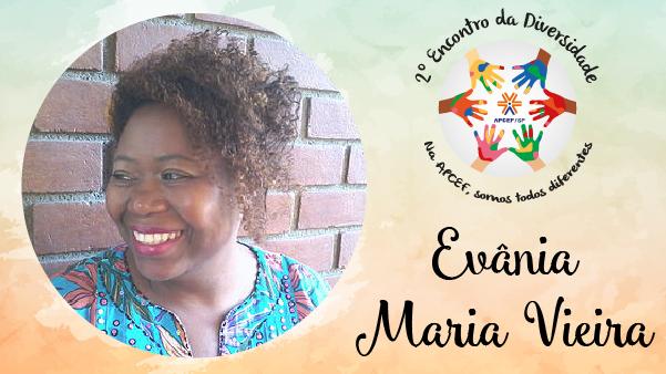 Reconhecer as diferenças é tema de Evânia Maria Vieira