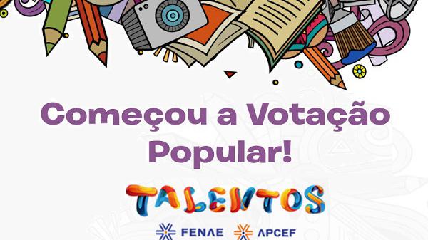 Aberta a votação popular nacional do Talentos Fenae. Incentive o pessoal de SP
