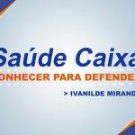 Saúde Caixa – Ivanilde de Miranda