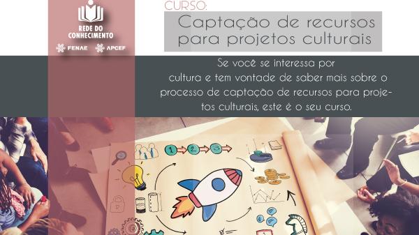 """""""Captação de recursos para projetos culturais"""" é o mais novo curso da Rede do Conhecimento"""