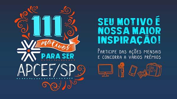 """""""APCEF/SP 111 anos: seu motivo é nossa maior inspiração"""""""