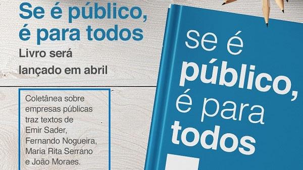 """Livro """"Se é público, é para todos"""" faz reflexão sobre a importância dos bancos públicos para o Brasil"""