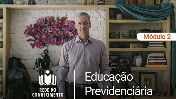 Educação Previdenciária: mais um módulo disponível na Rede do Conhecimento