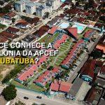 Conheça a Colônia de Ubatuba