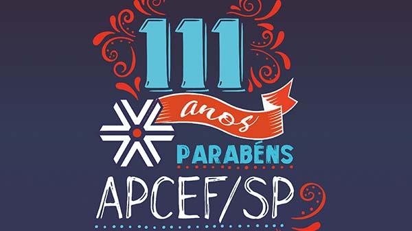 111 anos da APCEF/SP: neste fim de semana tem festa no clube