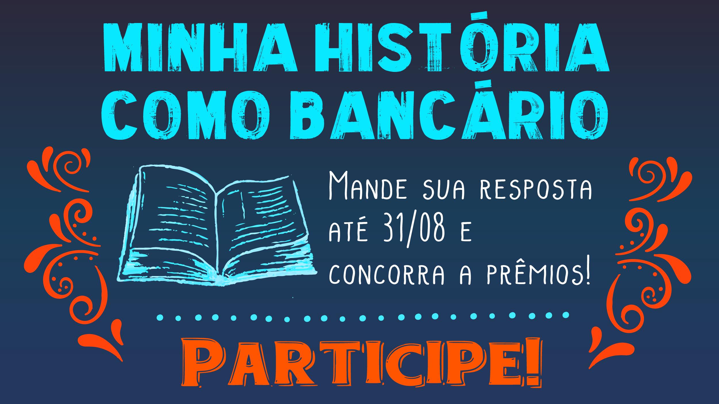 """""""Minha história como bancário""""  é a ação de agosto"""
