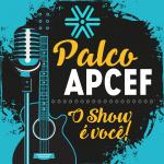 Palco APCEF – O show é você!