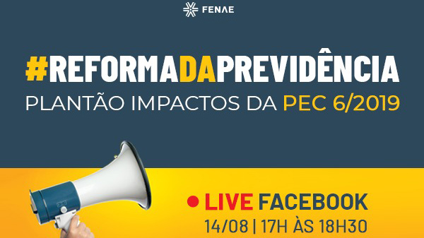 Fenae promove Live sobre impacto da reforma da previdência