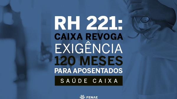 RH 221: exigência de 120 meses para aposentados é revogada