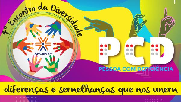 4º Encontro da Diversidade trata do tema PcD. Participe
