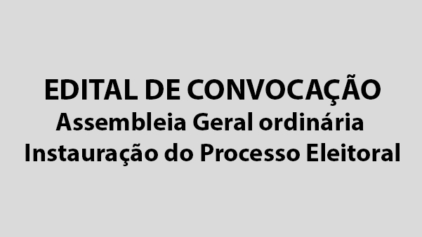 Assembleia Geral ordinária: instauração de processo eleitoral