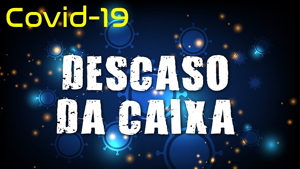 Em 15 dias, Covid-19 atinge empregados de dezenas de unidades da Caixa em São Paulo