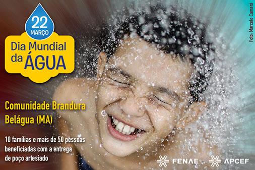 Fenae e APCEFs fazem alertas no Dia Mundial da Água