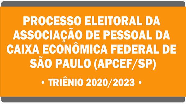Edital de Processo Eleitoral da APCEF/SP – 2020/2023