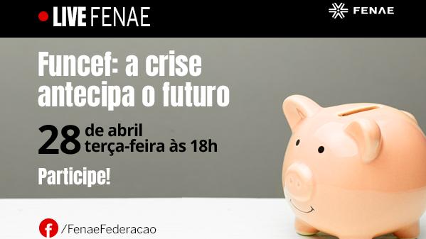 Futuro dos fundos de pensão é tema de Live da Fenae
