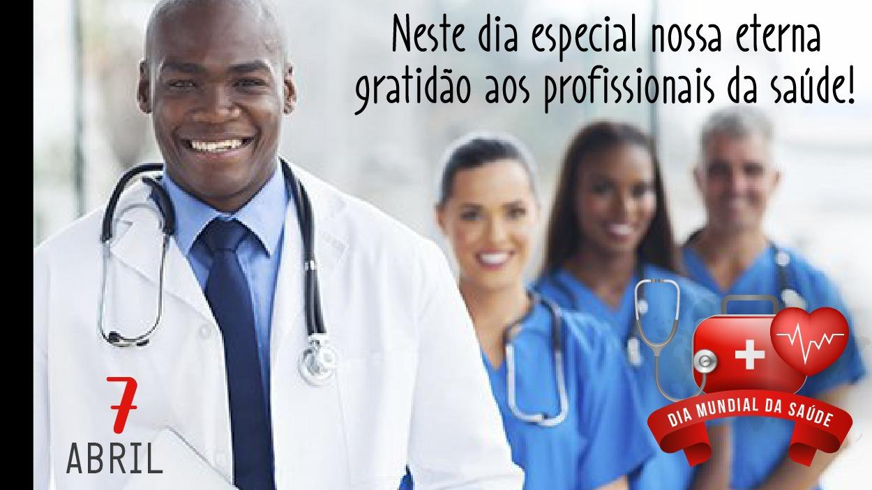 No Dia Mundial da Saúde, nosso agradecimento a todos os profissionais da área