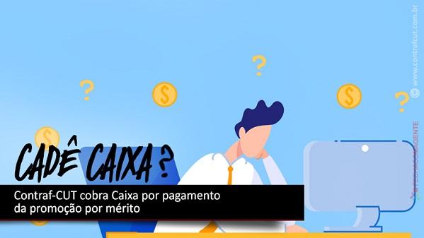 Contraf-CUT cobra Caixa por pagamento da promoção por mérito