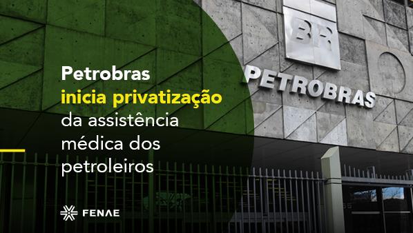 Petrobras inicia privatização da assistência médica dos petroleiros