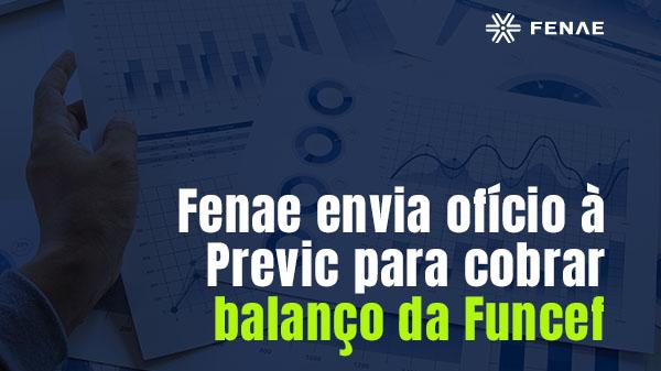 Fenae envia ofício à Previc para cobrar balanço da Funcef