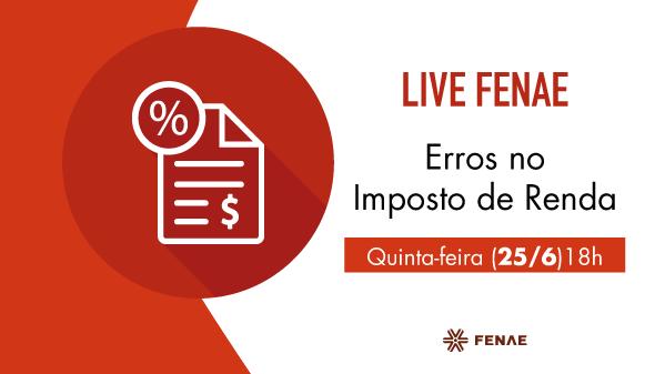 Fenae realiza live para tratar erros no Imposto de Renda nos demonstrativos da Funcef