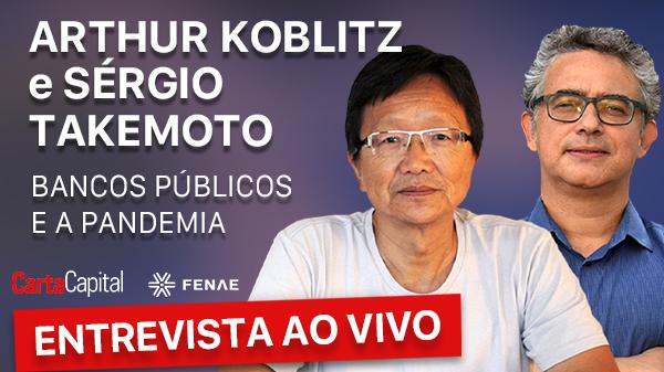 Presidente da Fenae participa nesta sexta da live da Carta Capital sobre papel dos bancos públicos na pandemia