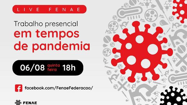 Fenae promove live sobre trabalho presencial em tempos de pandemia nesta quinta (6/8)