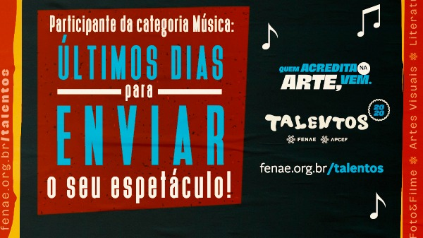 Talentos 2020:  termina neste domingo, 16, prazo para entrega de vídeos da categoria Música