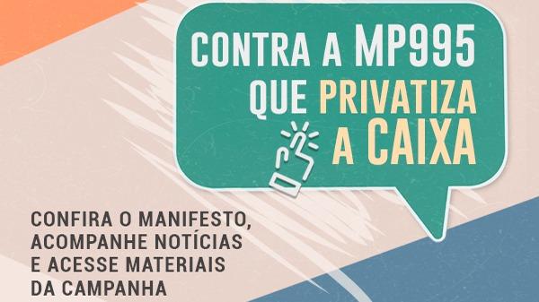 Página da Fenae centraliza informações da luta contra a MP 995
