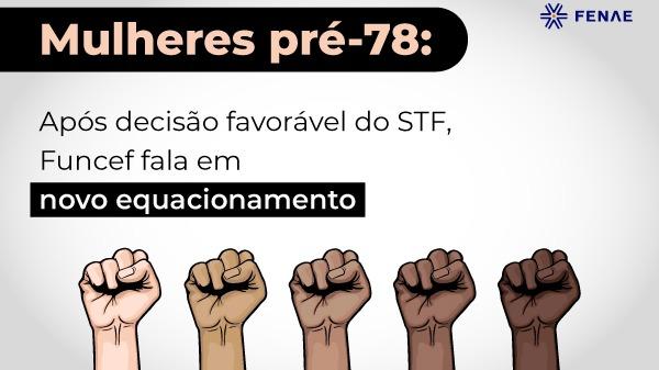 Mulheres pré-78: após decisão favorável do STF, Funcef fala em novo equacionamento