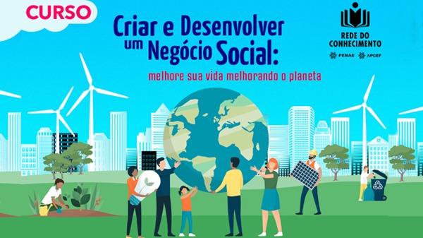 Curso na Rede do Conhecimento mostra como é possível se tornar um empreendedor social