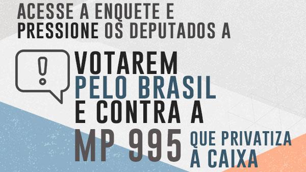 Acesse a enquete e manifeste-se contra a MP 995, que facilita a privatização da Caixa