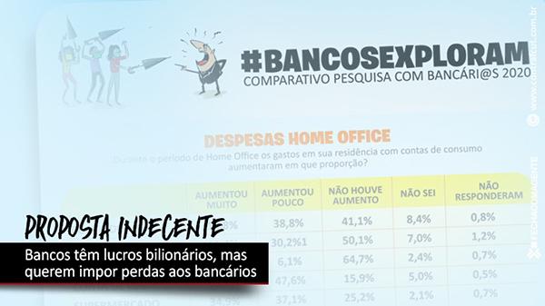 Dados comprovam a indecência da proposta dos bancos