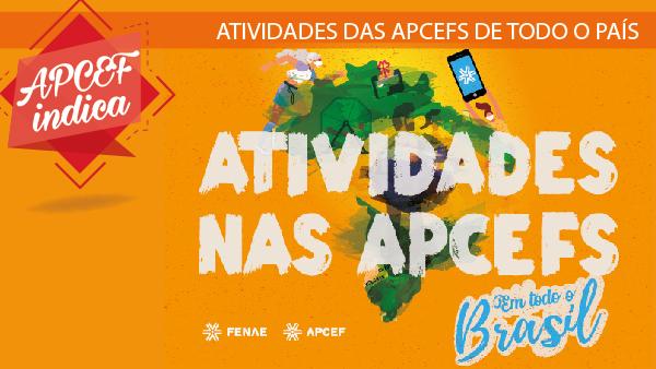 #APCEF Indica: participe das atividades das Apcefs de todo o país