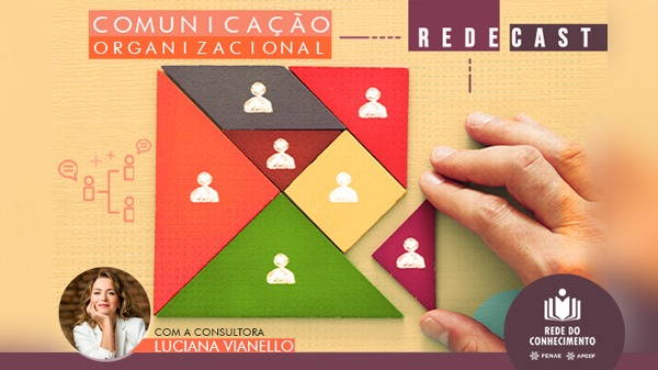 Comunicação organizacional é o novo conteúdo disponível no Redecast da Rede do Conhecimento