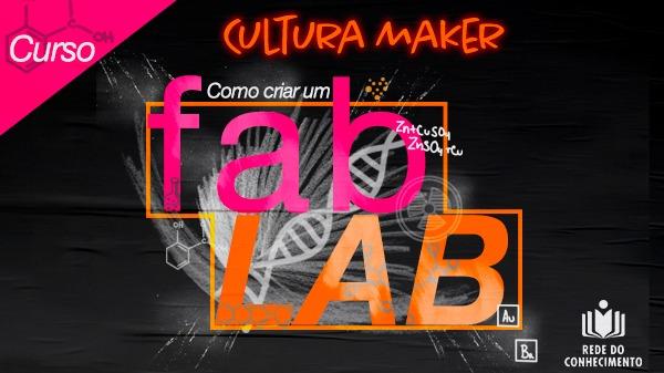 Curso sobre cultura maker estimula inovação e criação colaborativa