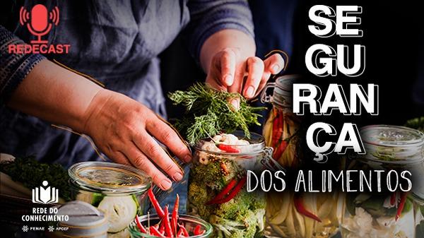 Rede do Conhecimento: já está disponível redecast sobre segurança de alimentos
