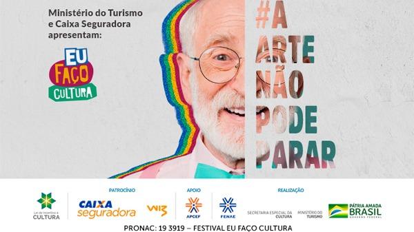 A campanha do Eu Faço Cultura segue a todo o vapor