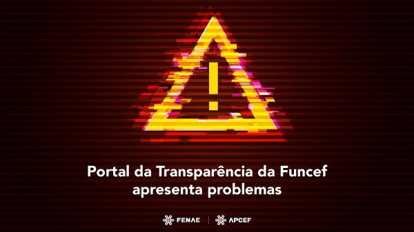 Portal da Transparência da Funcef apresenta problemas