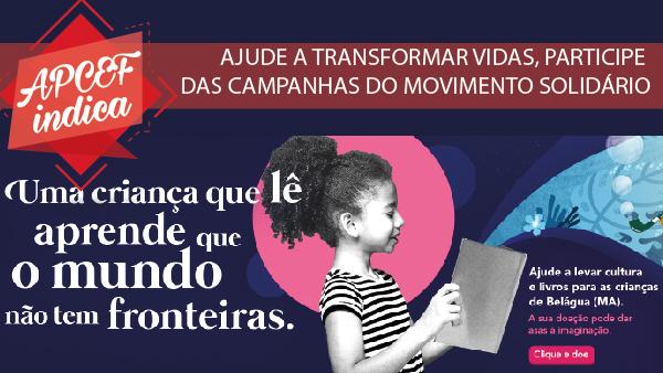 #APCEF Indica: Ajude a transformar vidas, participe das campanhas do Movimento Solidário