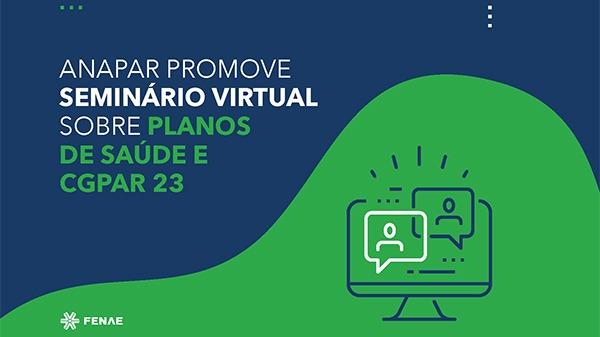 Anapar promove seminário virtual sobre planos de saúde e CGPAR 23