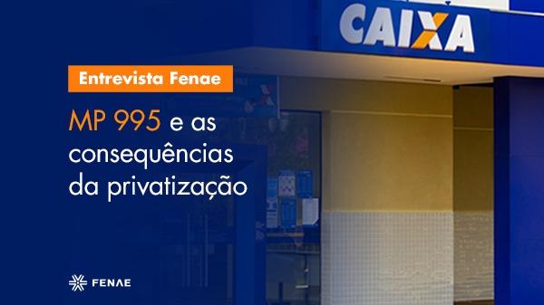 """""""MP 995 é a entrega do patrimônio dos brasileiros à iniciativa privada"""", afirma ex-bancário do Banespa"""