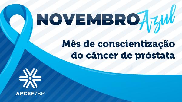 Novembro Azul: a Apcef/SP na luta contra o câncer de próstata