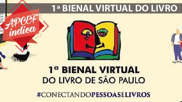 #APCEF Indica: 1ª Bienal Virtual do Livro de São Paulo – Conectando Pessoas e Livros