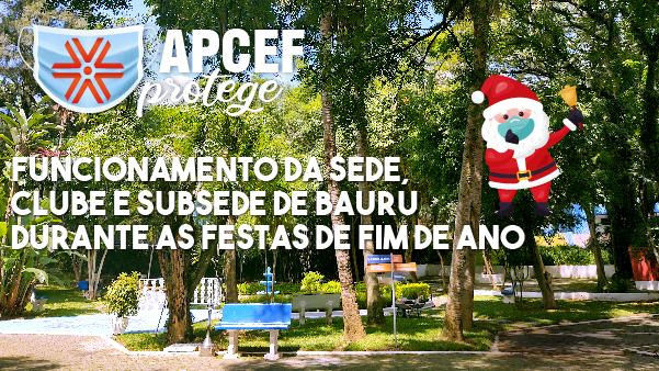 Por decreto estadual, clube da Apcef/SP e Subsede de Bauru fecham de 24 a 28 de dezembro e de 31 de dezembro a 4 de janeiro