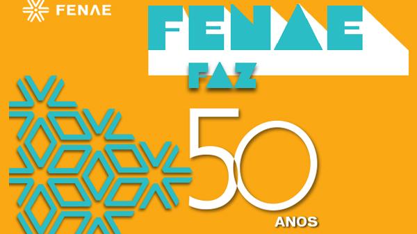 Fenae 50 anos: um ano cheio de comemorações