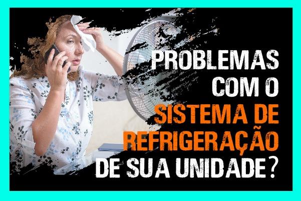 Problemas com os sistemas de refrigeração de sua unidade? Entre em contato conosco