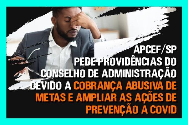 Apcef/SP pede providências ao CA para parar cobrança abusiva de metas e ampliar ações de prevenção à Covid-19