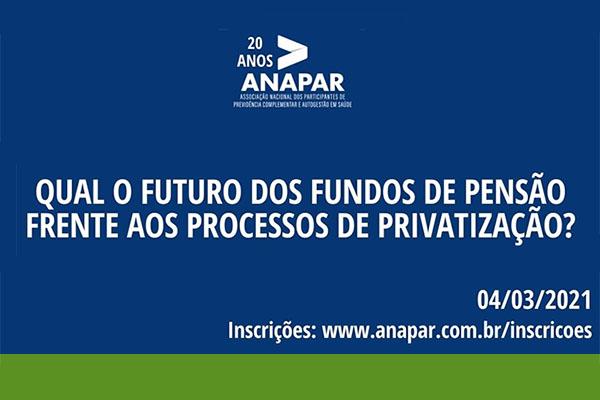 Ciclo de debates: Qual o futuro dos participantes dos fundos de pensão frente aos processos de privatização?