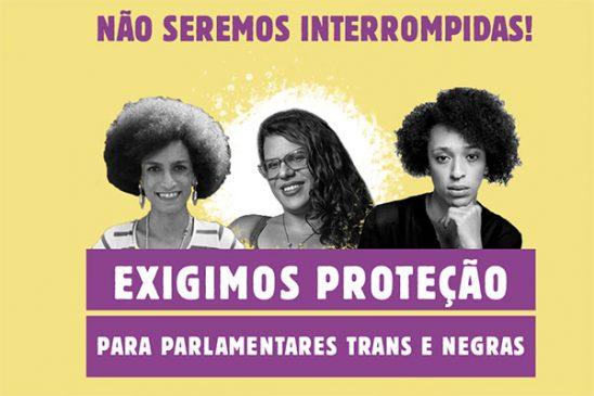 Participe da campanha que pede investigação e proteção diante das ameaças e atentados sofridos por parlamentares trans de São Paulo